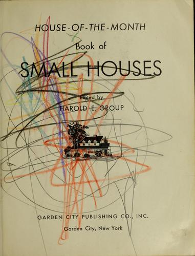 House-of-the-month book of small houses by Harold E. Group