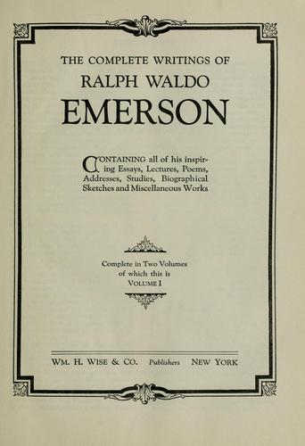 The complete writings of Ralph Waldo Emerson by Ralph Waldo Emerson