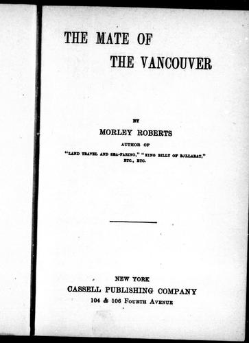 The mate of the Vancouver by Roberts, Morley
