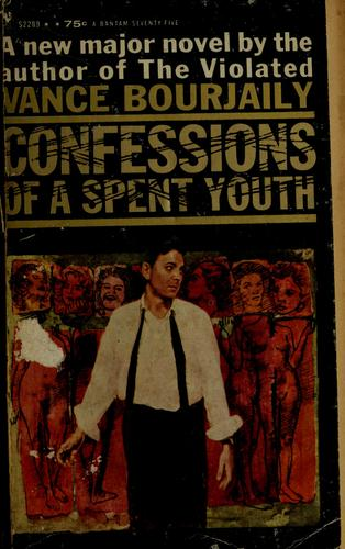 Confessions of a spent youth by Vance Nye Bourjaily