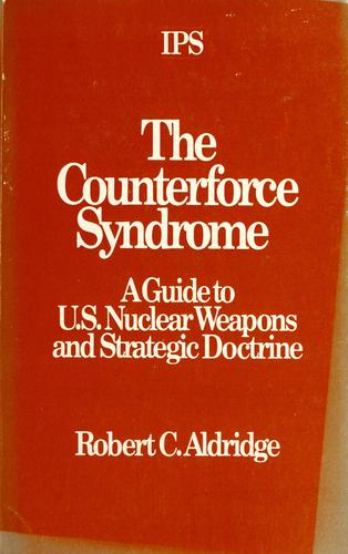 The counterforce syndrome by Robert C. Aldridge
