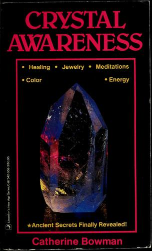 Crystal awareness by Catherine Bowman
