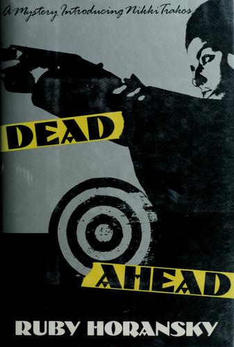 Dead ahead by Ruby Horansky