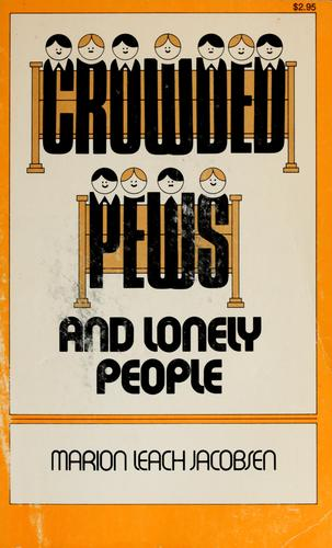 Crowded pews and lonely people by Marion Leach Jacobsen