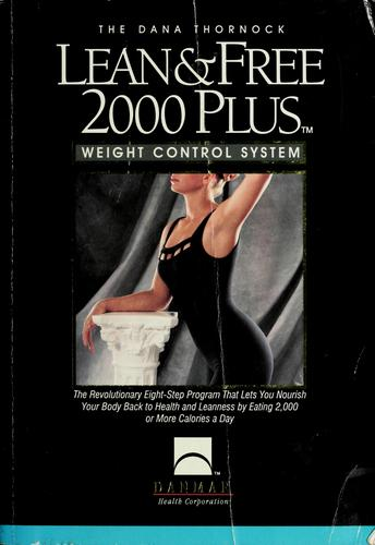 The Dana Thornock lean & free 2000 plus weight control system by Dana Thornock