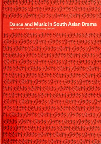 Dance and music in South Asian drama by Asian Traditional Performing Arts (3rd 1981)
