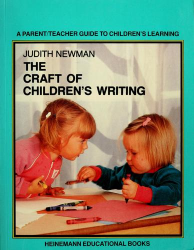 The craft of children's writing by Judith Newman