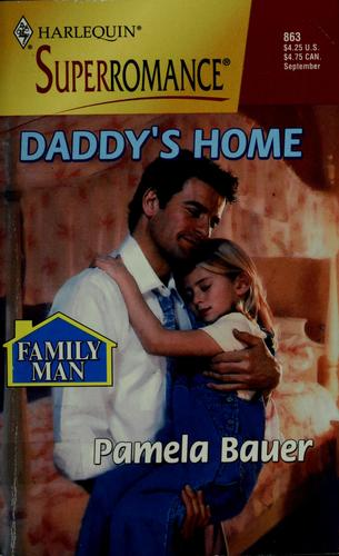 Daddy's Home by Pamela Bauer