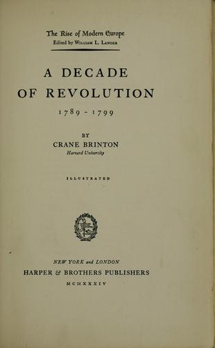 A decade of revolution, 1789-1799 by Crane Brinton