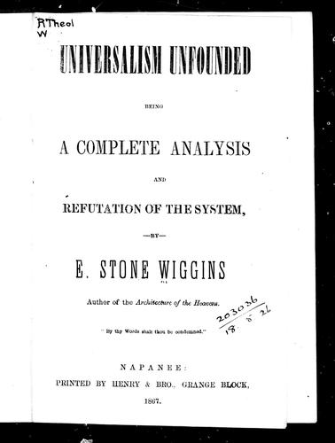 Universalism unfounded by by E. Stone Wiggins