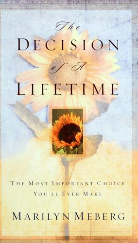 The decision of a lifetime by Marilyn Meberg