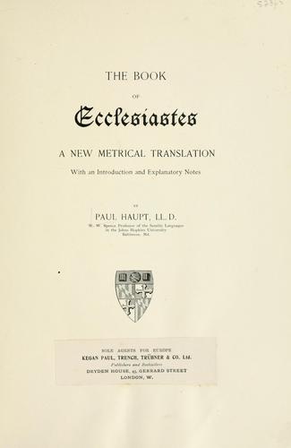 The book of Ecclesiastes by Paul Haupt