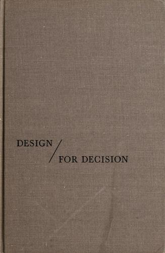 Design for decision by Irwin D. J. Bross