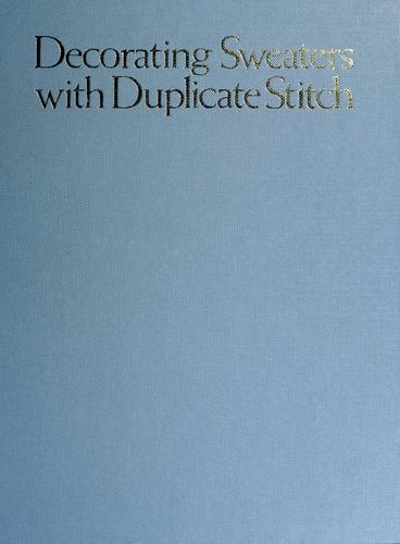 Decorating sweaters with duplicate stitch by Nola Theiss