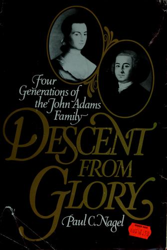 Descent from glory by Paul C. Nagel