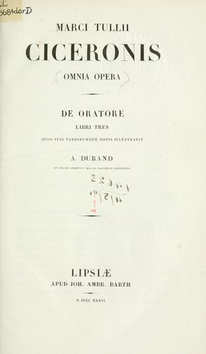 De oratore libri tres, De claris oratoribus, Oratoriae partitiones, et Topica