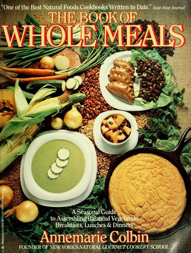 Book of whole meals by Annemarie Colbin