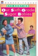 Our sixth-grade sugar babies by Eve Bunting