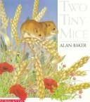 Two tiny mice by Baker, Alan