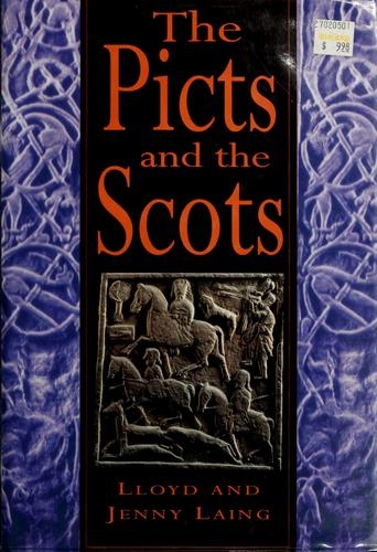 The Picts and the Scots by Lloyd Robert Laing