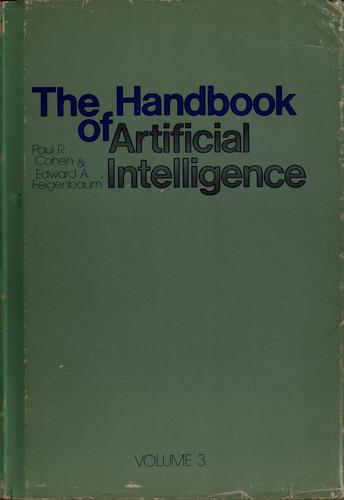 The Handbook of artificial intelligence, volume III by Paul R. Cohen, Edward A. Feigenbaum