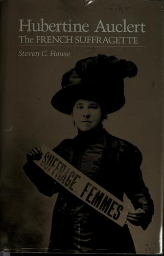 Hubertine Auclert by Steven C. Hause