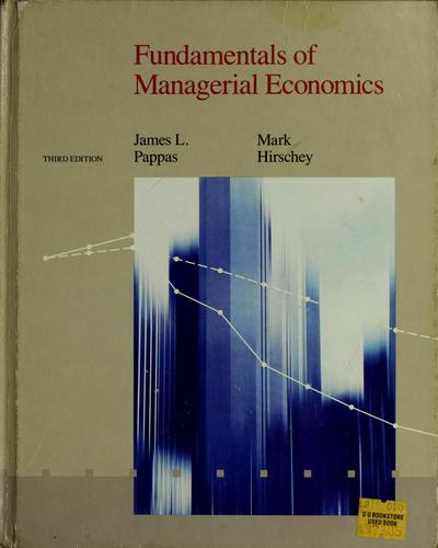 Fundamentals of managerial economics by James L. Pappas