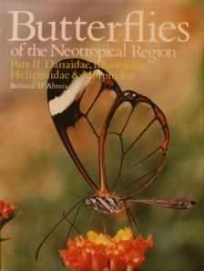 Butterflies of the Neotropical Region. Part 2: Danaidae, Ithomiidae, Heliconidae, Morphidae by