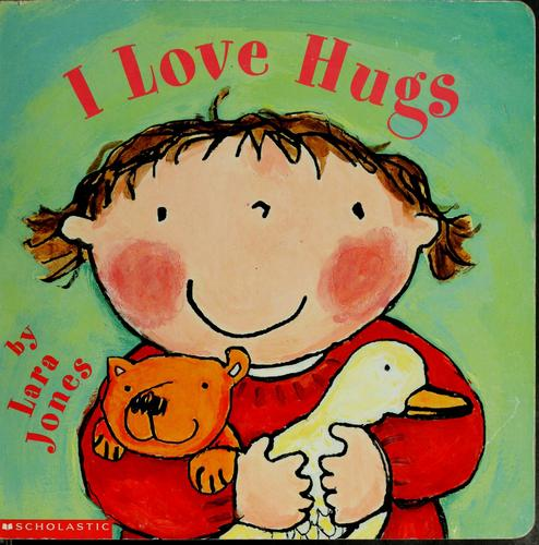 I love hugs by Lara Jones