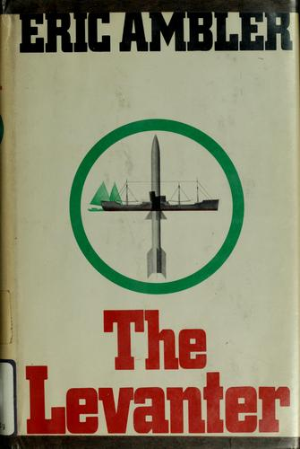 The Levanter. by Eric Ambler