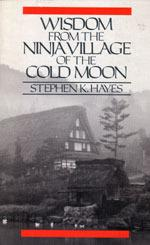 Wisdom from the ninja Village of the Cold Moon by Stephen K. Hayes