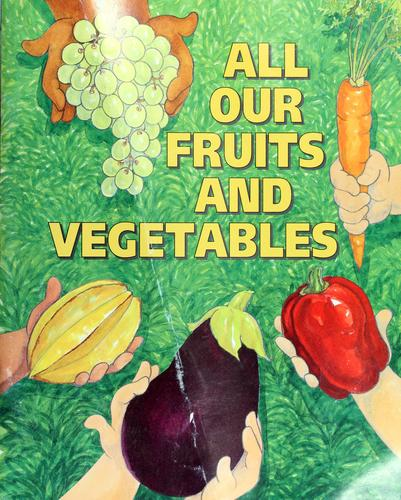 All Our Fruits & Vegetables by Pat McKissack, Patricia McKissack, Roberta Larson Duyff