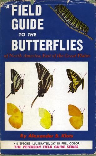 A Field guide to the butterflies of North America, east of the great plains by Alexander Barrett Klots