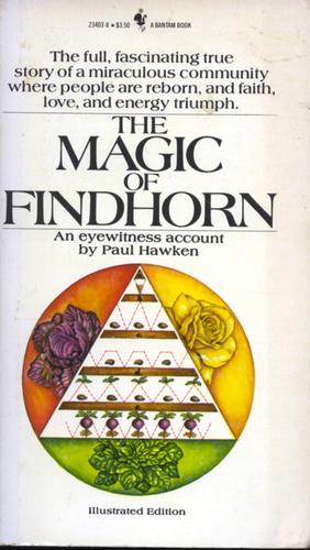 The Magic of Findhorn by Paul Hawken