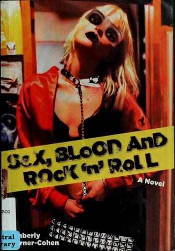Sex, blood, and rock 'n' roll by Kimberly Warner-Cohen