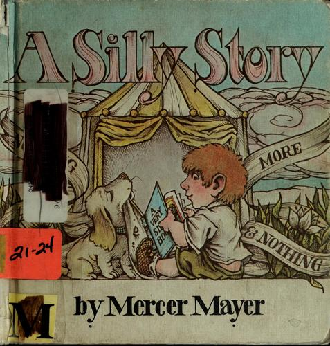 A silly story. by Mercer Mayer