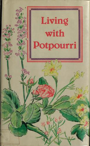 Living with potpourri by Kate Lindley Jayne