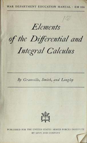 Elements of the Differential and Integral Calculus by William A. Granville