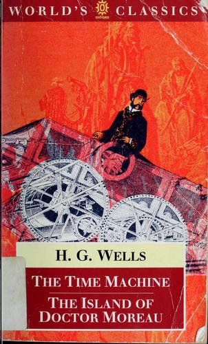 The Time Machine / The Island of Doctor Moreau by H. G. Wells