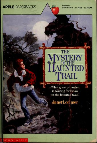 The mystery of the haunted trail by Janet Lorimer