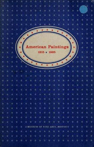 American paintings, 1815-1865 by Museum of Fine Arts, Boston.