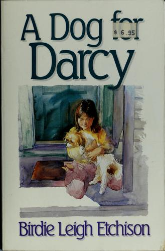 A dog for Darcy by Birdie L. Etchison