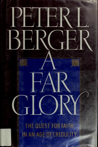 A far glory by Peter L. Berger