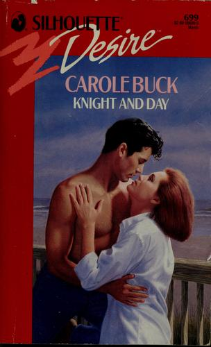 Knight And Day by Carole Buck