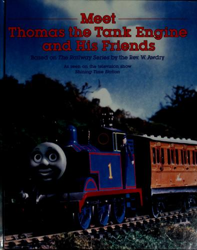 Meet Thomas the tank engine and his friends by David Mitton, Kenny McArthur, Terry Permane