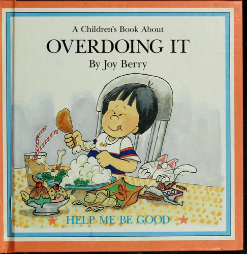 Overdoing it by Joy Wilt Berry