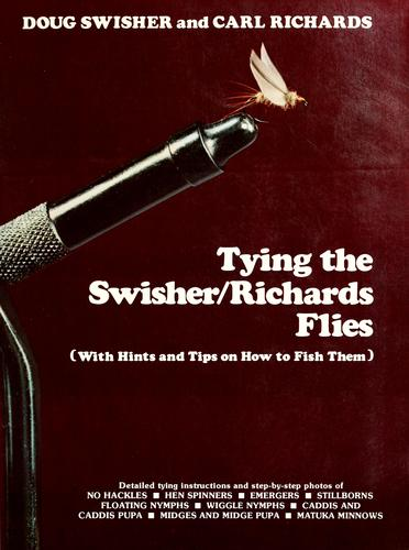 Tying the Swisher/Richards flies by Doug Swisher