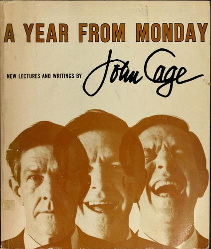 A year from Monday by Cage, John., John Cage