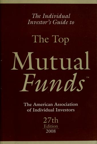 The Individual investor's guide to the top mutual funds by American Association of Individual Investors