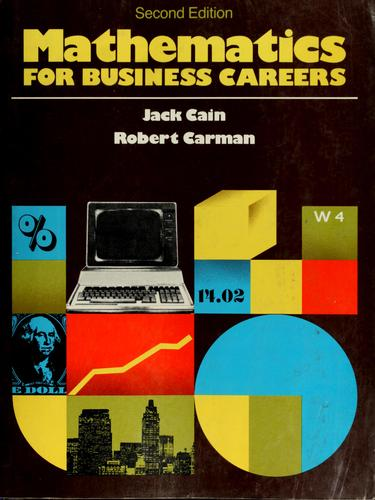 Mathematics for business careers by Jack Cain